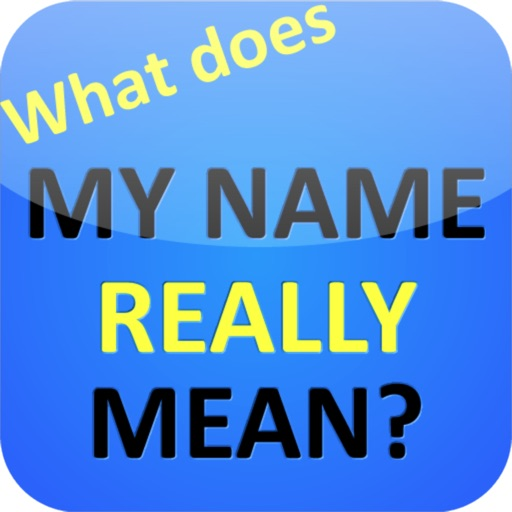 What does MY NAME REALLY MEAN?