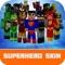 Superhero Skins for Minecraft PE Free
