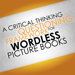 A Critical Thinking Questioning Framework for Wordless Picture Books