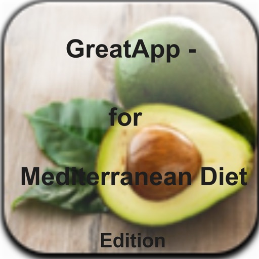 GreatApp - For Mediterranean Diet Edition:Looking for a heart-healthy eating plan, the Mediterranean diet might be right+