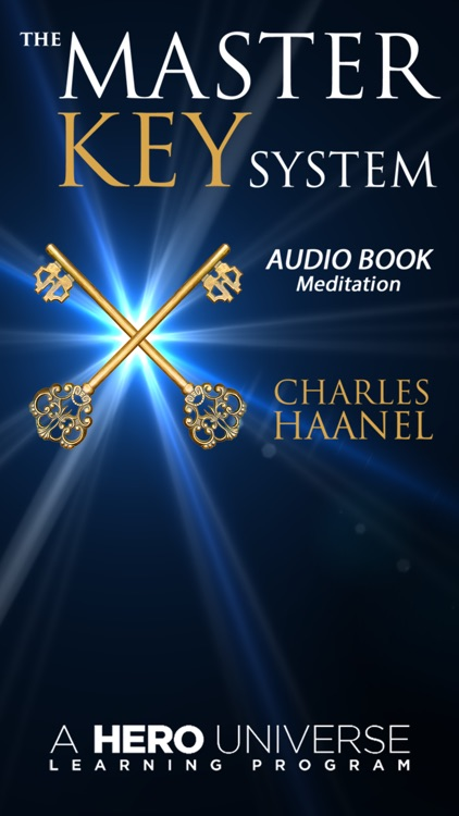 The Master Key System by Charles Haanel Audiobook Meditation Program:  A Better Personality, Power to Achieve, Personal Purpose, Derived From -The Secret, From Mind Cures.