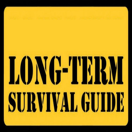 A Long-Term Survival Guide 101:Tips and Tutorial