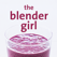 The Blender Girl Smoothies - Easy, Healthy Smoothie Recipes