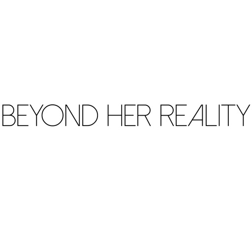 Beyond Her Reality