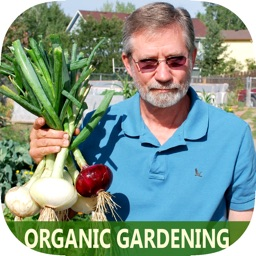 Best Organic Gardening Guide For Beginner - Grow Your Own Natural Fruits, Herbs, Vegetables, and More, Start Today!