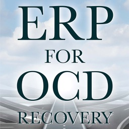 ERP For OCD - Exposure  Response Prevention For Obsessive Compulsive Disorder Recovery.