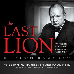 The Last Lion: Winston Spencer Churchill, Vol. 3 (by William Manchester and Paul Reid)