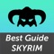This is an unofficial guide for The Elder Scrolls V : Skyrim game