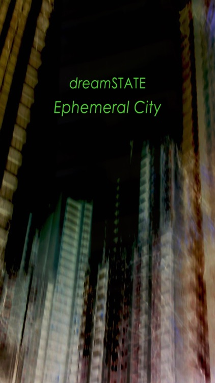 dreamSTATE - Ephemeral City screenshot-0