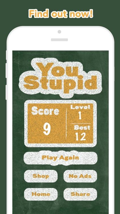 You Stupid