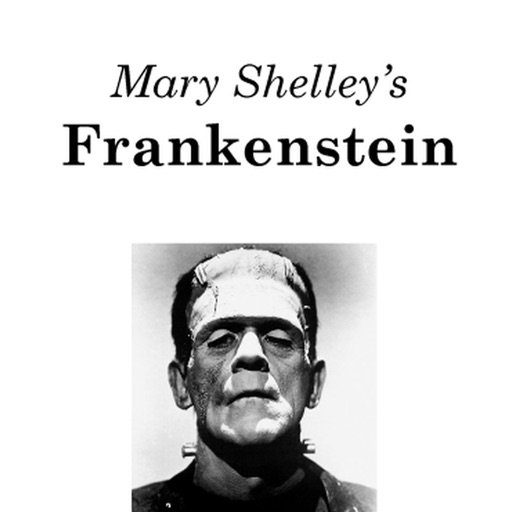 Mary Shelley's Frankenstein!