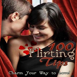 100 Flirting Tips - Start Finding Your Soulmate Now!