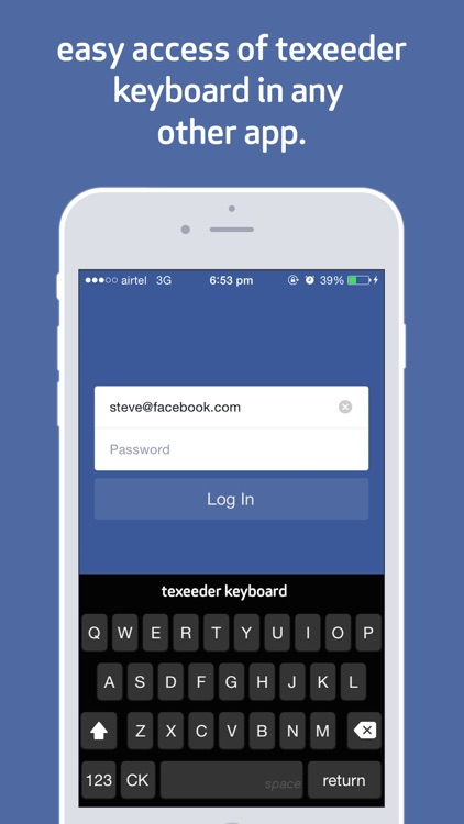 Texeeder - with custom keyboard ~ Type Less Get More