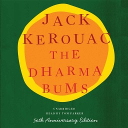 The Dharma Bums (by Jack Kerouac) (UNABRIDGED AUDIOBOOK)