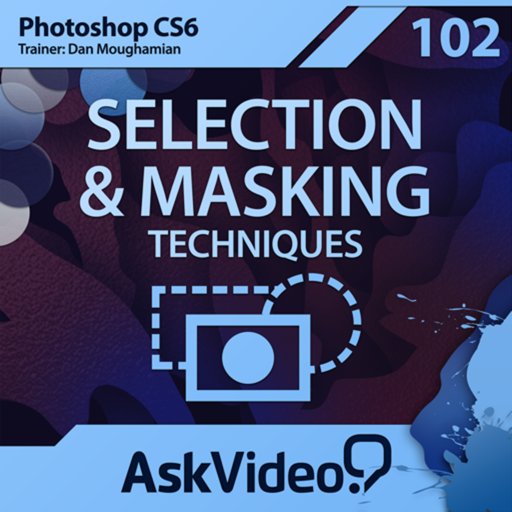 AV for Photoshop CS6 102 - Selection & Masking Techniques