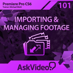 AV for Premiere Pro CS6 101 - Importing and Managing Footage