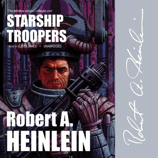 Starship Troopers (by Robert A. Heinlein) (UNABRIDGED AUDIOBOOK)