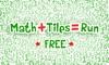 Math+Tiles=Run (Free)