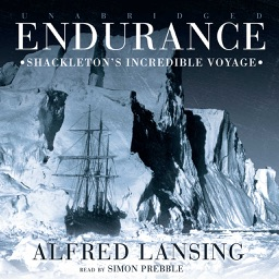 Endurance: Shackleton's Incredible Voyage (by Alfred Lansing) (UNABRIDGED AUDIOBOOK)