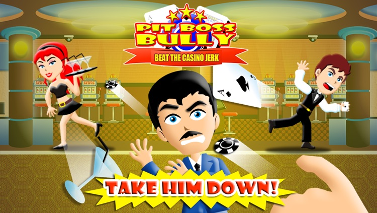 Pit Boss Bully Smash! - Beat the Royal Casino Jerk