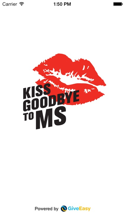 Kiss Goodbye to MS - donate to MS research and help us find a cure!