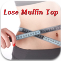 Lose Muffin Top App:Lose overhanging fat that spills over the waistline of pants or skirts+