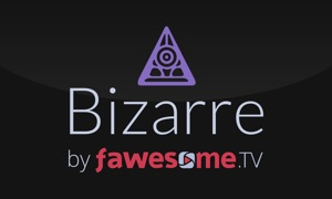 Bizarre by fawesome.tv