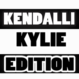 Edition for Kendall and Kylie