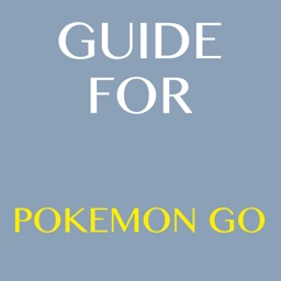 Guide For Pokemon Go + Tips