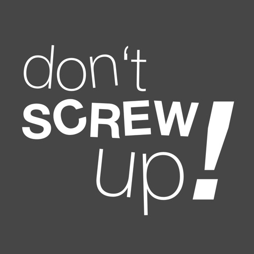 Не лажай! - Dont Screw Up!