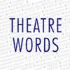 Theatre Words WE