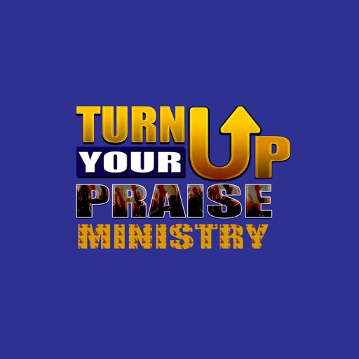 Turn Up Your Praise Ministry