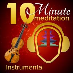 10 Minute Meditation - Instrumental Edition