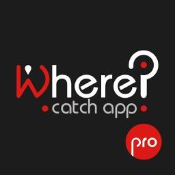 Where? Catch app Pro