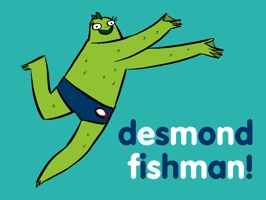 A SPECIAL MESSAGE FROM DESMOND FISHMAN TO HIS MANY FANS