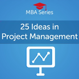 MBA Series: 25 Ideas in Project Management