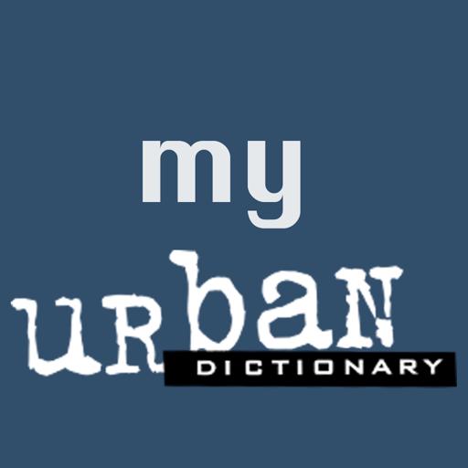my urban dictionary