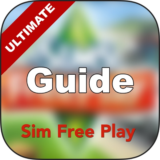 Ultimate Guide+ Walkthrough  for The Sims Freeplay - Secrets and Cheats