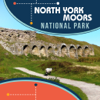 North York Moors National Park Tourism Guide