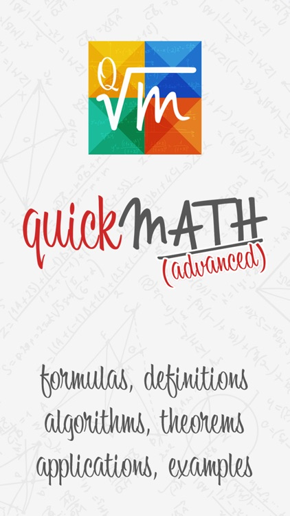 Quick Math Advanced - formulas, definitions, algorithms, theorems, applications, examples