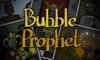 Bubble Prophet