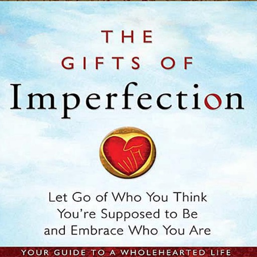 The Gifts of Imperfection: Practical Guide Cards with Key Insights and Daily Inspiration