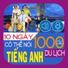 10 ngày có thể nói 1000 câu tiếng Anh – Tiếng Anh du lịch (In 10 days can say 1000 English Sentences – Travel English)