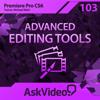 AV for Premiere Pro CS6 103 - Advanced Editing Tools - ASK Video Cover Art
