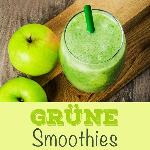 Grüne Smoothies Rezepte - Lecker und gesund