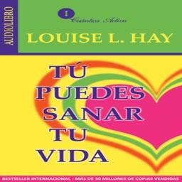 Tu Puedes Sanar tu Vida - Louise Hay