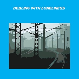 Dealing With Lonelines