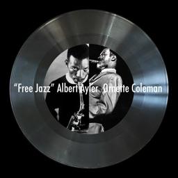 FREE JAZZ: Albert Ayler / Ornette Coleman