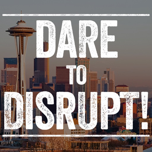 Dare to Disrupt!