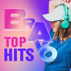 BRAVO HITS - Deine Top Hits